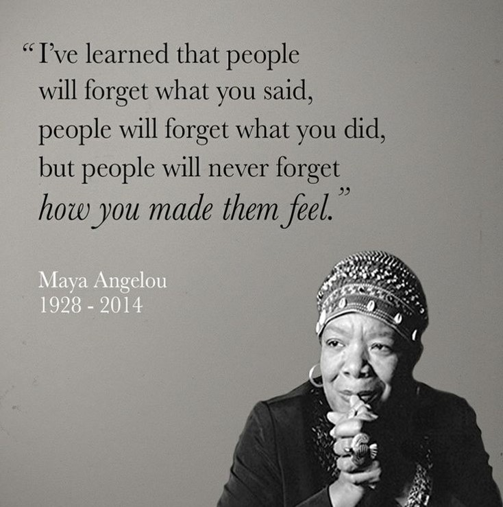 Maya Angelou  l  People remember how you made them feel.jpg